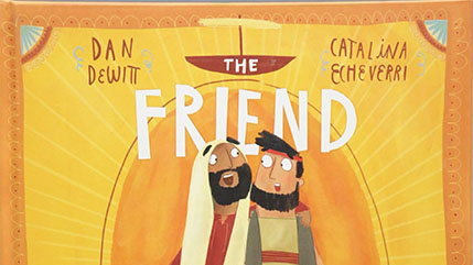 "Dr. Dan DeWitt's children's book, ""The Friend Who Forgives."""