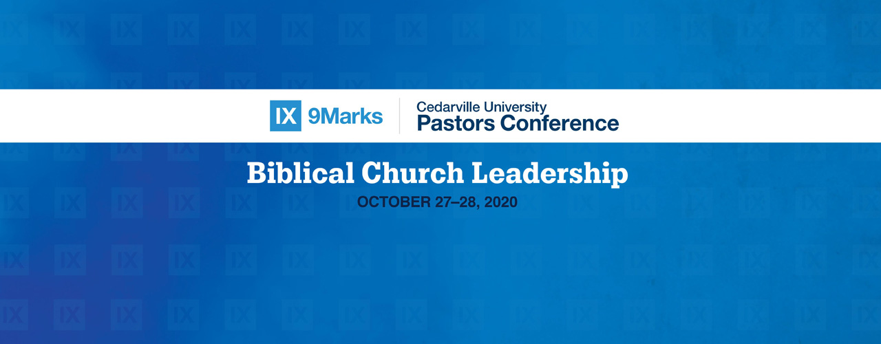 Cedarville University 9Marks Pastor Conference Discipleship and Growth