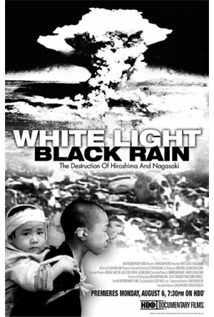 Film: White LIght/Black Rain, The Destruction of Hiroshima and Nagasaki