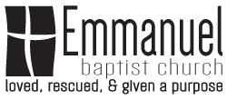 Emmanuel Baptist Church: loved, rescued, & given a purpose