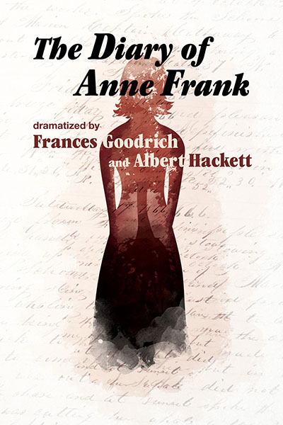 The Diary of Anne Frank, Dramatized by Frances Goodrich and Albert Hackett