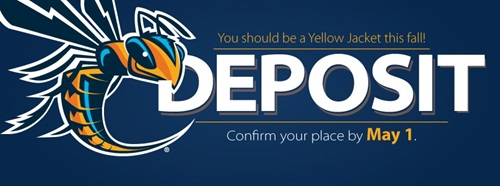 Yellow Jackets logo with text overlay - You should be a Yellow Jacket this fall! Deposit. Confirm your place by May 1.