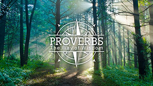 Chapel Series - Proverbs, The Way of Wisdom