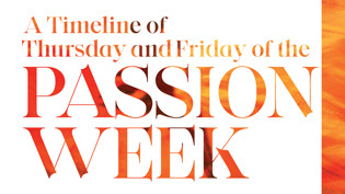 A timeline of Thursday and Friday of the Passion Week