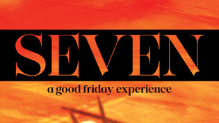 Seven - a good friday experience