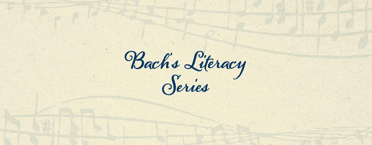 Bach's Literacy Series